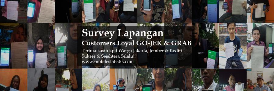 Survey Lapangan Pelanggan GO-JEK & GRAB Jakarta, Jember, Kediri