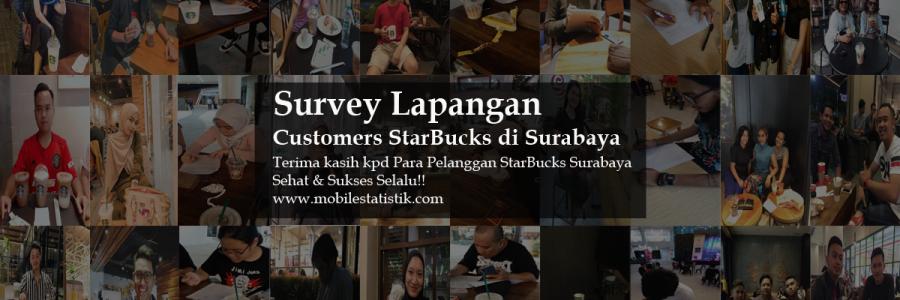 Survey Lapangan Pelanggan StarBucks Surabaya