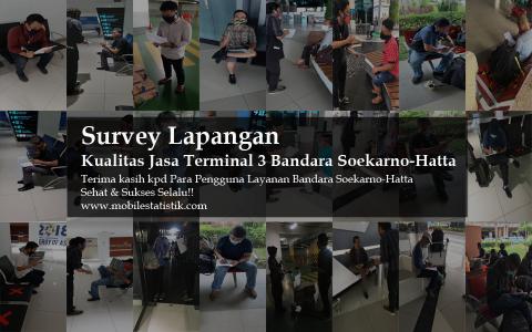 Survey Lapangan Layanan Terminal 3 Bandara Soekarno-Hatta