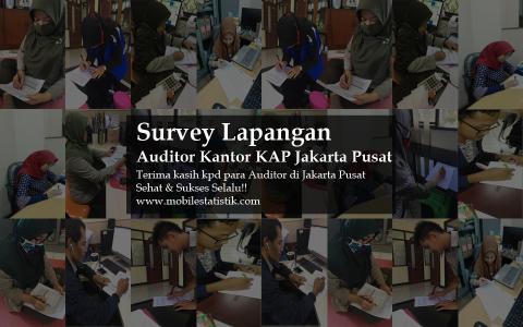 Survey Lapangan Auditor KAP Jakarta Pusat